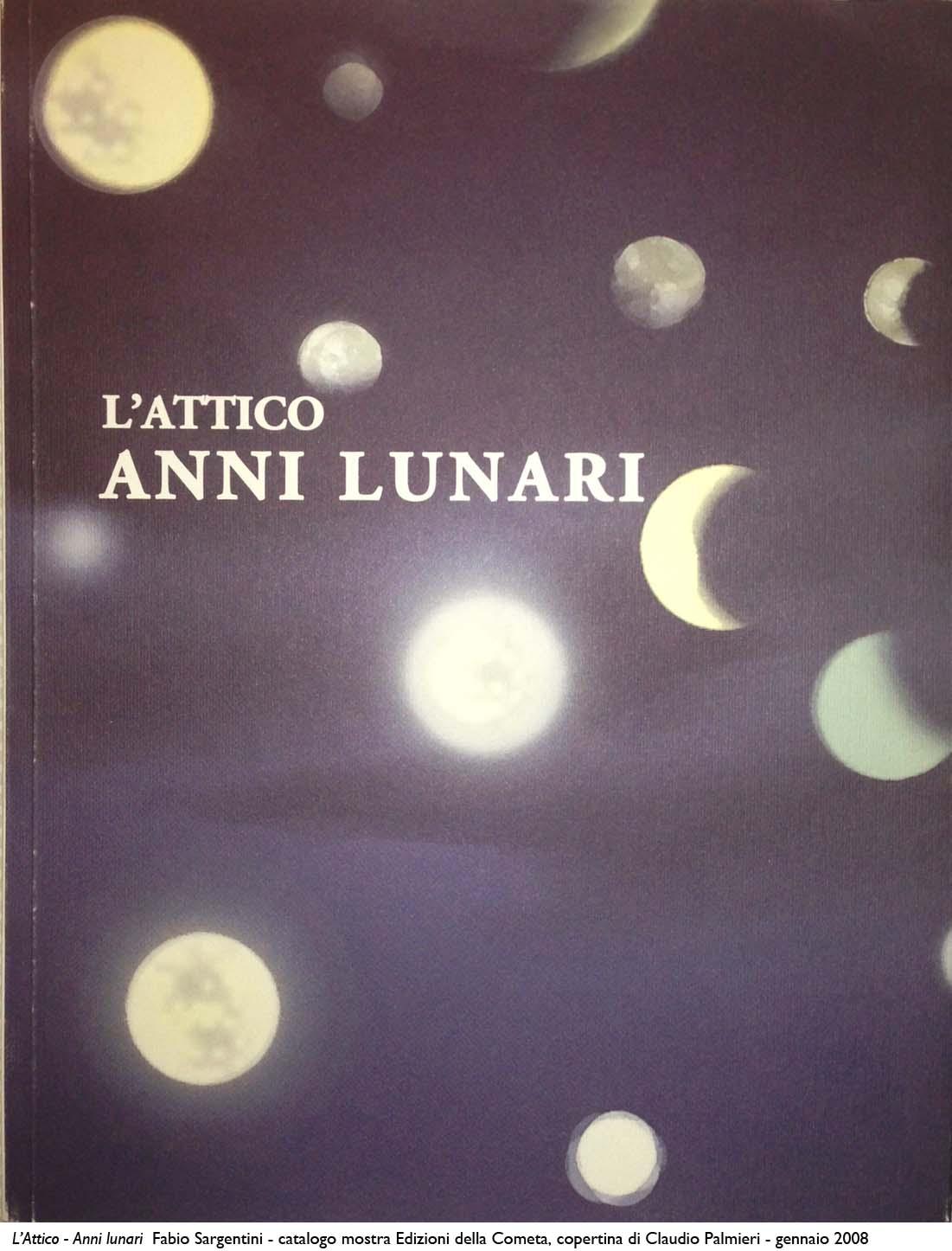 L'Attico Anni lunari - Fabio Sargentini_2008